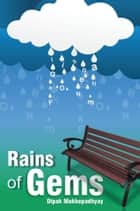 Rains of Gems ebook by DIPAK MUKHOPADHYAY