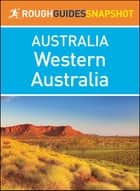 Western Australia (Rough Guides Snapshot Australia) ebook by Rough Guides
