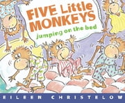 Five Little Monkeys Jumping on the Bed (Read-aloud) ebook by Eileen Christelow