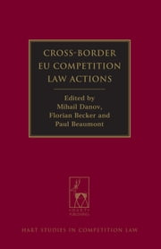 Cross-Border EU Competition Law Actions ebook by Mihail Danov,Florian Becker,Paul Beaumont
