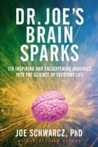 Dr. Joe's Brain Sparks ebook by Joe Schwarcz