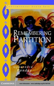 Remembering Partition ebook by Pandey, Gyanendra
