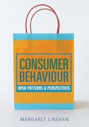 Consumer Behaviour: Irish Patterns and Perspectives ebook by Margaret Linehan