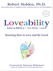 Loveability - Knowing How to Love and Be Loved ebook by Robert Holden