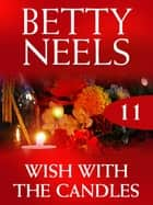 Wish With The Candles ebook by Betty Neels