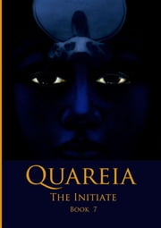 Quareia The Initiate - Book Seven ebook by Josephine McCarthy
