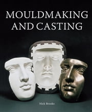 MouldMaking and Casting ebook by Nick Brooks