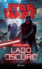 Star Wars. Amos del Lado Oscuro ebook by Paul S. Kemp