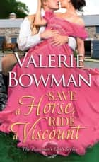 Save a Horse, Ride a Viscount ebook by Valerie Bowman