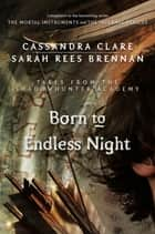 Born to Endless Night (Tales from the Shadowhunter Academy 9) ebook by