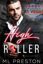 High Roller - Aces and Eights, #1 ebook by ML Preston