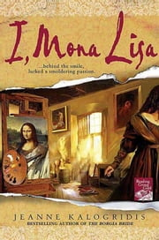 I, Mona Lisa ebook by Jeanne Kalogridis
