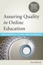 Assuring Quality in Online Education ebook by Kay Shattuck