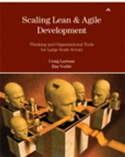 Scaling Lean & Agile Development - Thinking and Organizational Tools for Large-Scale Scrum ebook by Craig Larman,Bas Vodde
