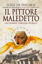 Il pittore maledetto ebook by Luigi De Pascalis