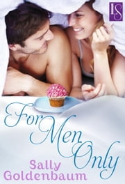 For Men Only - A Loveswept Classic Romance ebook by Sally Goldenbaum