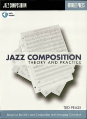 Jazz Composition - Theory and Practice ebook by Ted Pease