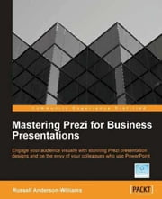 Mastering Prezi for Business Presentations ebook by Russell Anderson-Williams