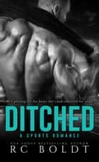 DITCHED ebook by RC Boldt