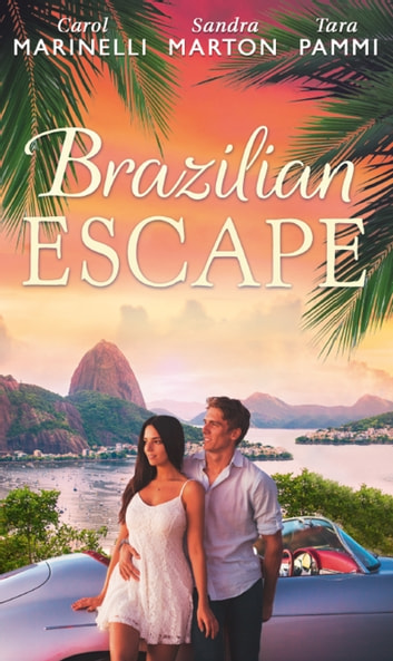 Brazilian Escape: Playing the Dutiful Wife / Dante: Claiming His Secret Love-Child (The Orsini Brothers, Book 2) / A Touch of Temptation (The Sensational Stanton Sisters, Book 2) (Mills & Boon M&B) 電子書籍 by Carol Marinelli,Sandra Marton,Tara Pammi