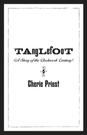 Tanglefoot ebook by Cherie Priest