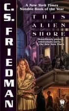 This Alien Shore ebook by C.S. Friedman
