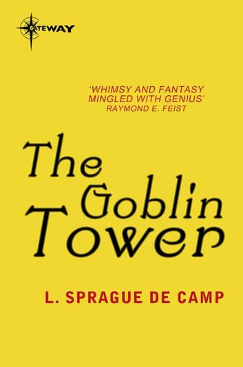 The Goblin Tower ebook by L. Sprague deCamp
