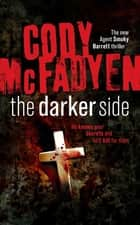 The Darker Side - Smoky Barrett, Book 3 ebook by Cody Mcfadyen