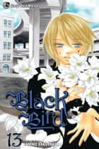 Black Bird, Vol. 13 ebook by Kanoko Sakurakouji, Kanoko Sakurakouji