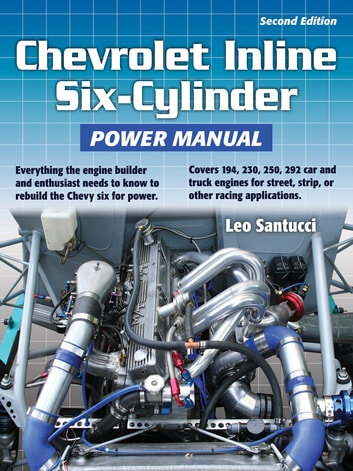 Chevrolet Inline Six-Cylinder Power Manual 2nd Edition ebook by Leo Santucci
