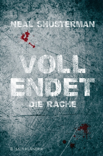 Vollendet – Die Rache ebook by Neal Shusterman