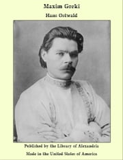 Maxim Gorki ebook by Hans Ostwald