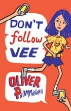 Don't Follow Vee ebook by Oliver Phommavanh