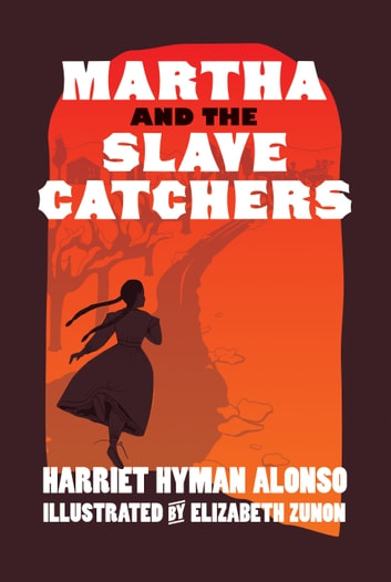 Martha and the Slave Catchers ebook by Harriet Hyman Alonso