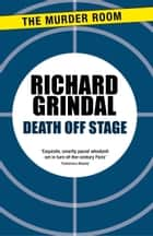 Death Off Stage ebook by Richard Grindal