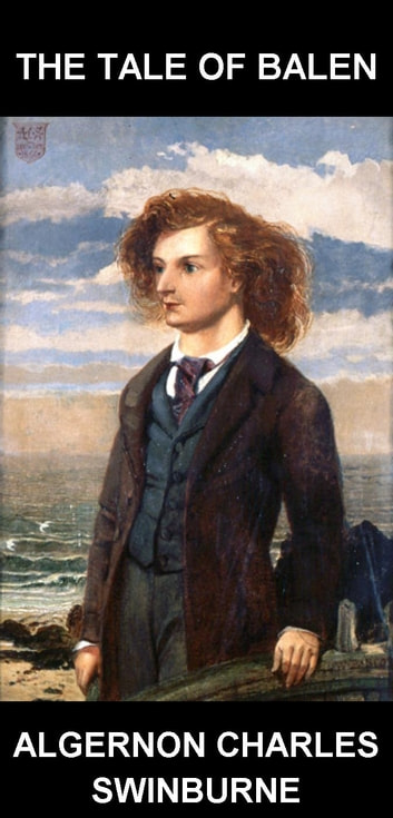 The Tale of Balen [con Glossario in Italiano] ebook by Algernon Charles Swinburne,Eternity Ebooks
