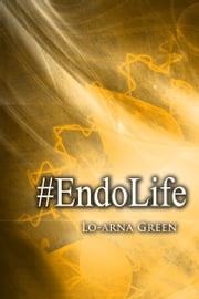 Endolife ebook by Lo-arna Green