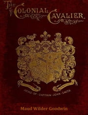 The Colonial Cavalier ebook by Maud Wilder Goodwin