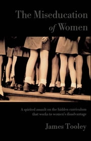 The Miseducation of Women ebook by James Tooley
