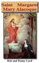 Saint Margaret Mary Alacoque ebook by Bob Lord,Penny Lord