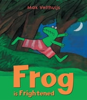 Frog is Frightened ebook by Max Velthuijs