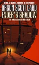 Ender's Shadow - Book 1 of The Shadow Saga ebook by Orson Scott Card
