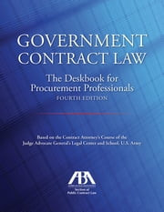 Government Contract Law - The Deskbook for Procurement Professionals ebook by John T. Jones