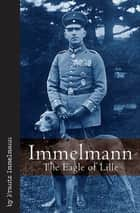 Immelmann - The Eagle of Lille ebook by