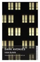 Dark Avenues ebook by Ivan Bunin, Hugh Aplin