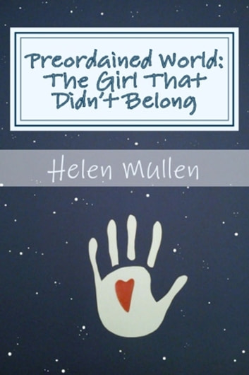 Preordained World: The Girl That Didn't Belong ebook by Helen Mullen