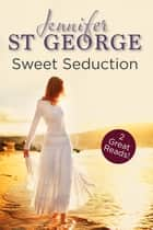 Sweet Seduction ebook by Jennifer St George