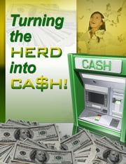 Turning the Herd into Cash ebook by Thrivelearning Institute Library
