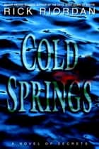 Cold Springs ebook by Rick Riordan