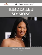 Kimora Lee Simmons 41 Success Facts - Everything you need to know about Kimora Lee Simmons ebook by Louis Sears